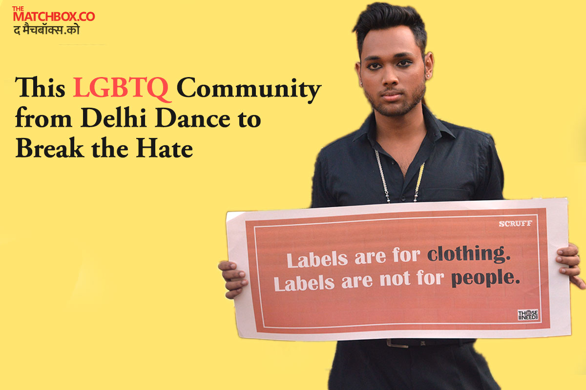 This LGBTQ Community from Delhi Dance to Break the Hate